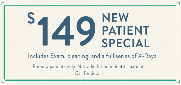 $149 new patient special - includes exam, cleaning and full series of x-rays. Call for details.