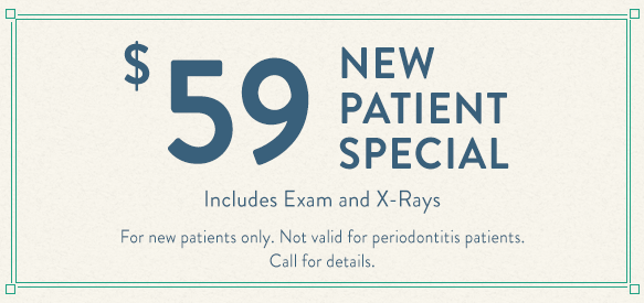 $59 new patient special - includes exam and x-rays. Call for details.